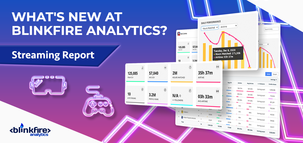 What's New at Blinkfire Analytics? Streaming Report